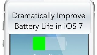 Increase Battery Life in iOS 7 [HOW TO:]