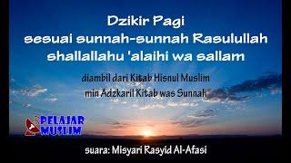 Dzikir Pagi sesuai Sunnah Rasulullah Misyari Rasyid Al Afasi ibnuumar or id