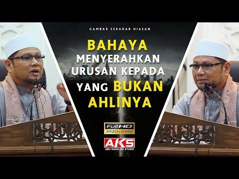 Bahaya Menyerahkan Urusan kepada Yang Bukan Ahlinya | Ustaz Dato Badlishah Alauddin
