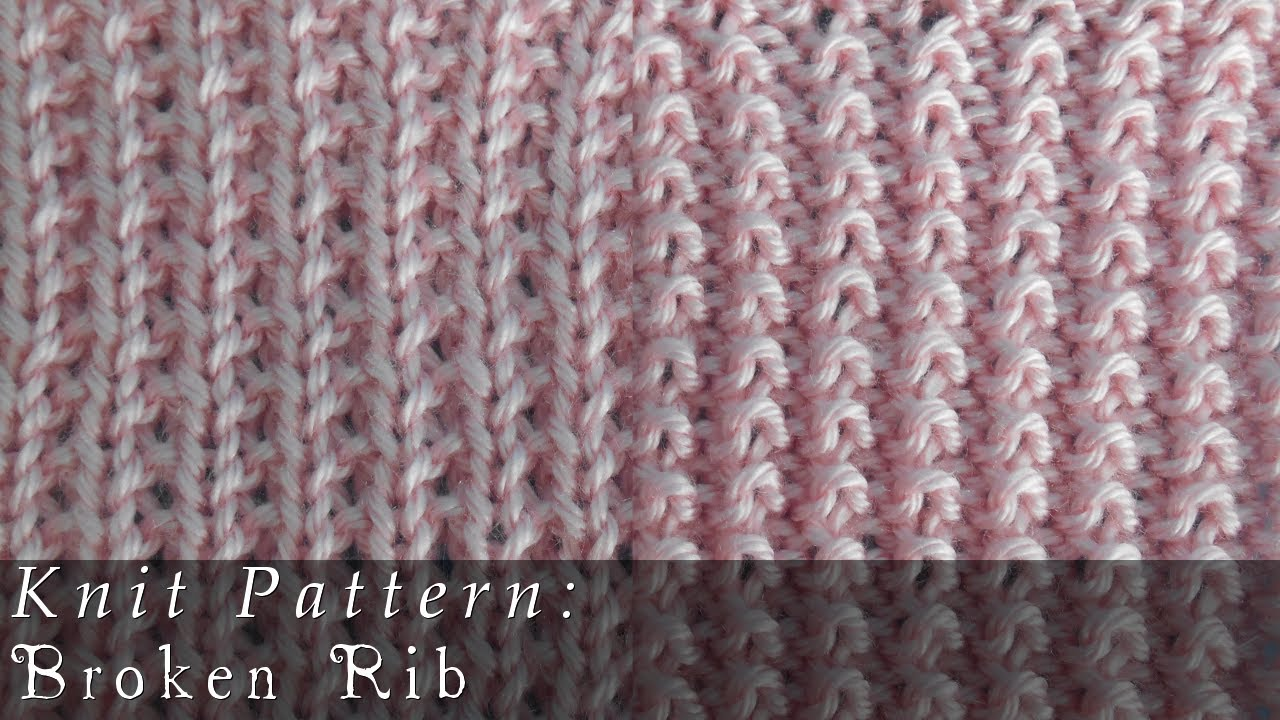 Knitting Stitches Broken Rib : Broken Rib Reversable { Knit } - YouTube
