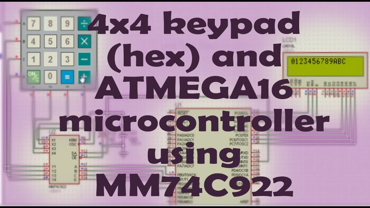 4x4 (Hex) Keypad Interface with ATMEGA16 - Proteus and Codevision