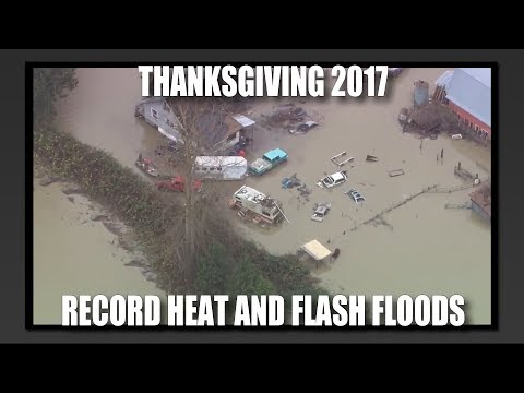 Thanksgiving 2017: Record Heat and Flash Floods
