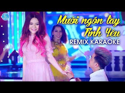 [KARAOKE] Mười Ngón Tay Tình Yêu Remix - Saka Trương Tuyền