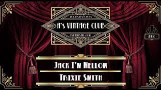 Trixie Smith Jack I 39 M Mellow