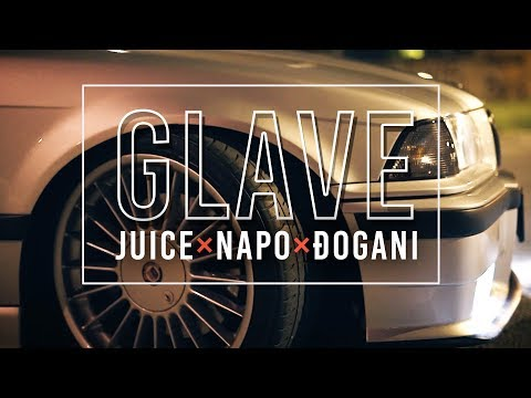 JUICE × ÐOGANI × NAPO – GLAVE – Official video