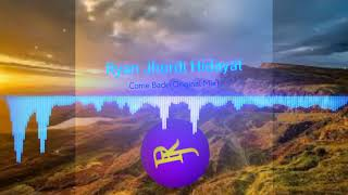 Ryan jhordi hidayat Come back Original Mix