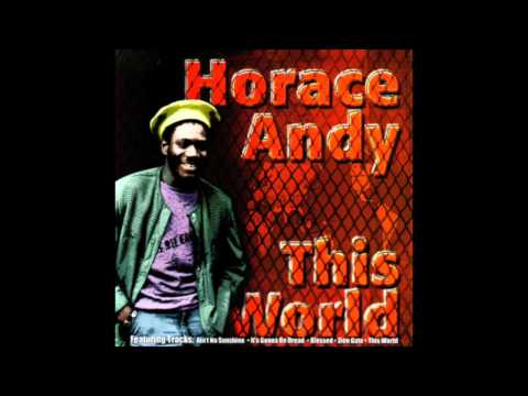 Horace Andy - This World (Full Album)