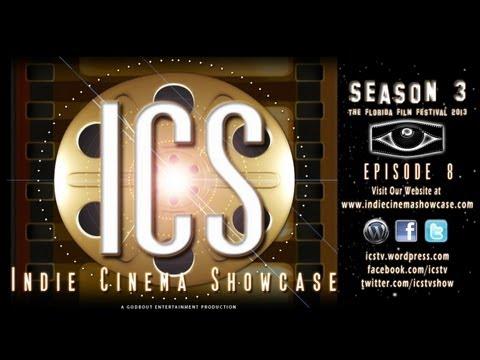 Indie Cinema Showcase S3 Ep 8 The Florida Film Festival 2013