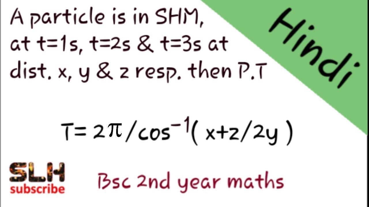 Simple harmonic motion(S H M), Bsc mathematics 2nd year