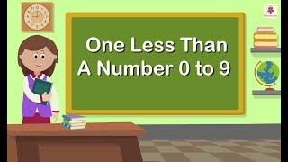 One Less Than A Number 0 to 9 | Maths Concept For Kids | Grade 1