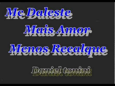 Mc Daleste Mais Amor Menos Recalque $ 2013 (PrOD D.t)