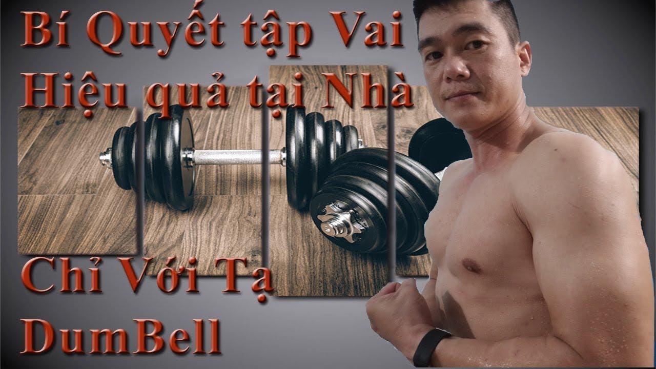 Bí quyết tập vai hiệu quả tại nhà với tạ tay Dumbell   Hướng dẫn những bài tập Gym hiệu quả tại nhà.