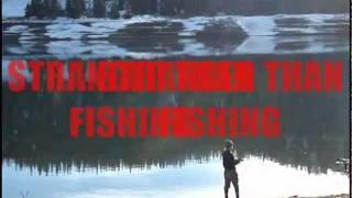 Stranger Than Fishing 1
