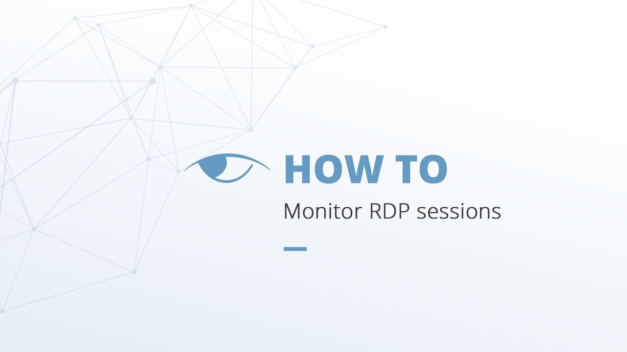 How To Monitor RDP Sessions With Ekran System
