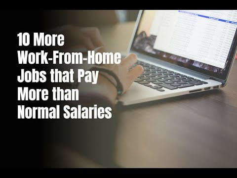 10 More Work-From-Home Jobs that Pay More than Normal Salaries