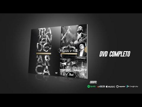 """Trazendo A Arca   Live In Orlando """"Completo"""""""
