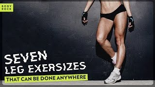 BodyRock's Seven Leg Exercises That Can Be Done Anywhere!