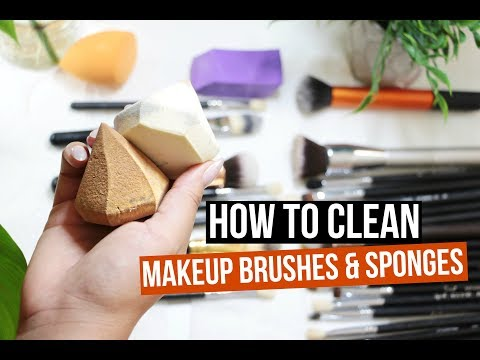 HOW TO CLEAN MAKEUP BRUSHES AND MAKEUP SPONGES