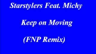 Starstylers Feat. Michy Keep on Moving (FNP Remix)