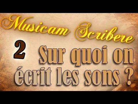 Musicam Scribere n°2 - Sur quoi on écrit les sons ?