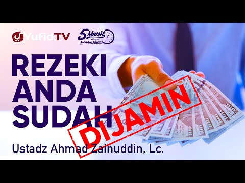 Rezeki Anda Sudah Dijamin - Ustadz Ahmad Zainuddin, Lc. - 5 Menit Yang Menginspirasi