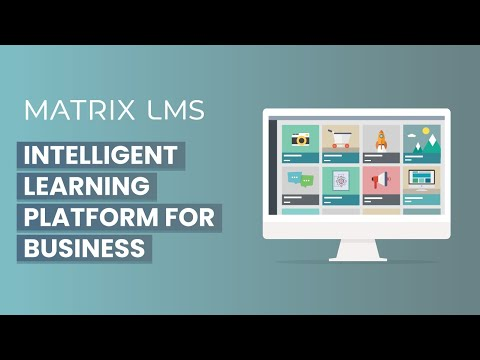MATRIX LMS - The world's best learning platform for Businesses