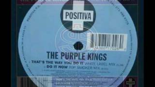 The Purple Kings  - Do It Now (Top Smoker Mix)
