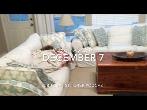 Suburban Stitcher Vlogmas2017 Dec7