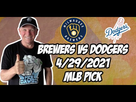 Milwaukee Brewers vs Los Angeles Dodgers 4/29/21 MLB Pick and Prediction MLB Tips Betting Pick