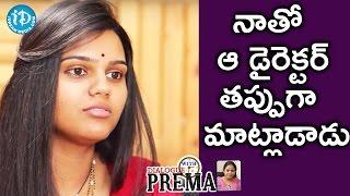 నాతో ఆ డైరెక్టర్ తప్పుగా మాట్లాడాడు  - Pranavi || Dialogue With Prema || Celebration Of Life