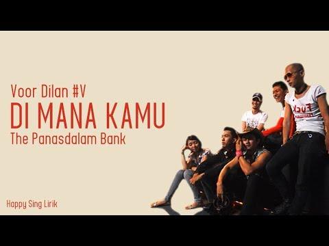 Voor Dilan #V   Dimana Kamu - The Panasdalam Bank (Lirik)