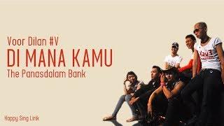 Voor Dilan #V | Dimana Kamu - The Panasdalam Bank (Lirik)
