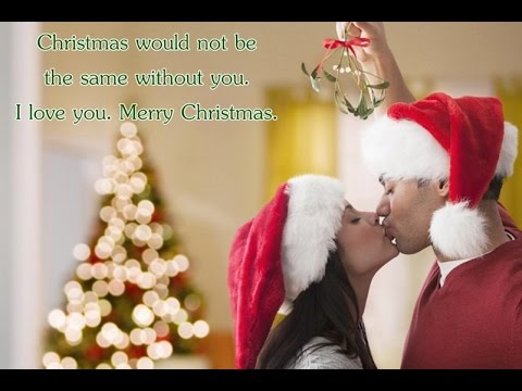 Merry Christmas Greetings For Lovers, Romantic Merry Xu0027mas Message For  Girlfriend/Boyfriend