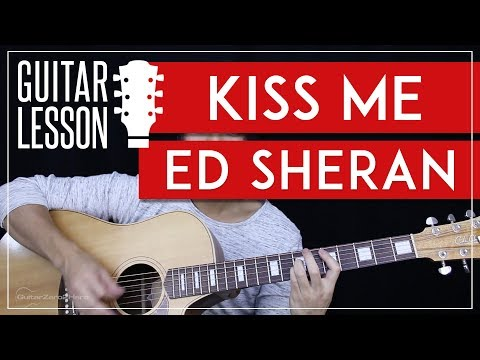Kiss Me Guitar Tutorial - Ed Sheeran Guitar Lesson 🎸 |Easy Chords + Tabs + Guitar Cover|