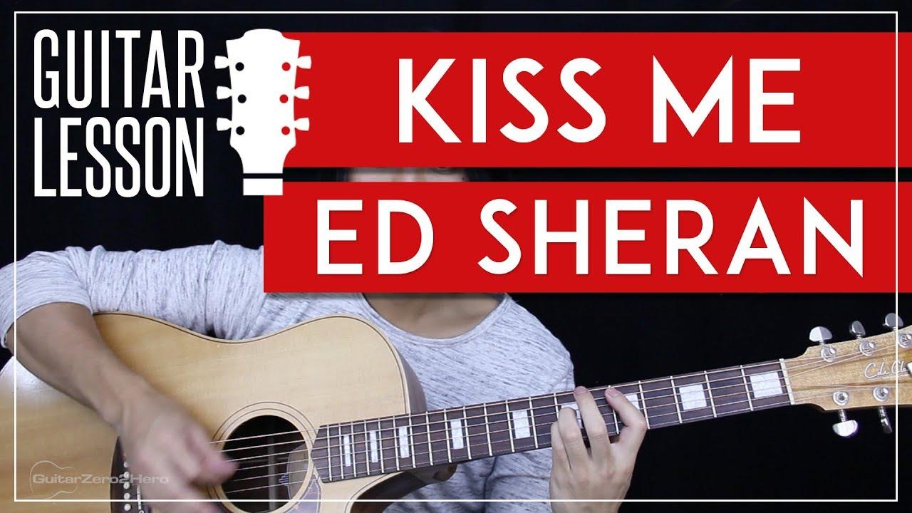 Kiss Me Guitar Tutorial   Ed Sheeran Guitar Lesson 🎸  Easy Chords + Tabs +  Guitar Cover