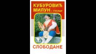 Narodni Guslar Milun Kuburović  -  Slobodane