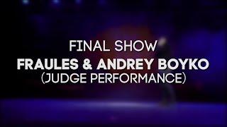 FRAULES & ANDREY BOYKO (Russia) - JUDGE PERFORMANCE - FINAL SHOW - SIBPROKACH 2018