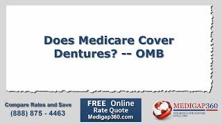 Medicare Dental: Does Medicare Cover Dentures?