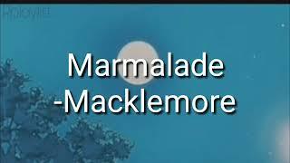 Gambar cover Macklemore - Marmalade Lyrics