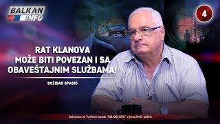 INTERVJU: Božidar Spasić - Rat klanova može biti povezan i sa obaveštajnim službama! (24.06.2018)