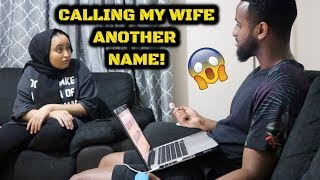 CALLING MY WIFE ANOTHER NAME PRANK!!!