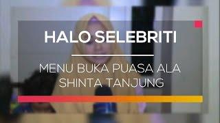 Menu Buka Puasa Ala Shinta Tanjung - Halo Selebriti