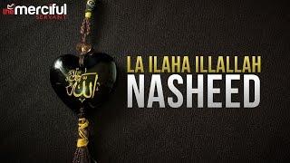La Illaha IllAllah Nasheed