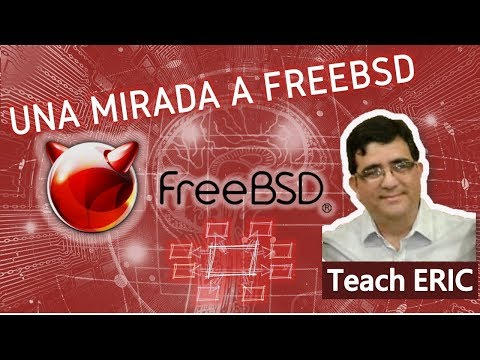 🔴Una Mirada A FreeBSD - Sistema Operativo Para Plataformas (Teach Eric De La Cruz)
