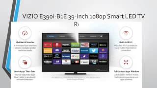 VIZIO E390i B1E 39 Inch 1080p Smart LED TV Review