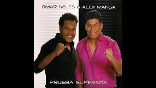 El Amor Llego Omar Geles y Alex Manga