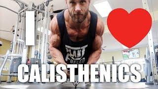 5 Reasons I Love Calisthenics | *Hint, it get