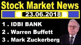 NEWS IN - IDBI BANK , Warrent Buffet , Facebook 23.06.18 || breaking news