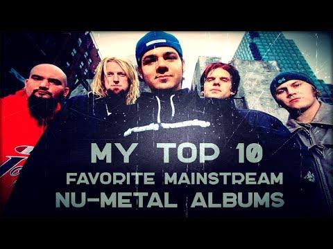 MY TOP 10 FAVORITE MAINSTREAM NU-METAL ALBUMS