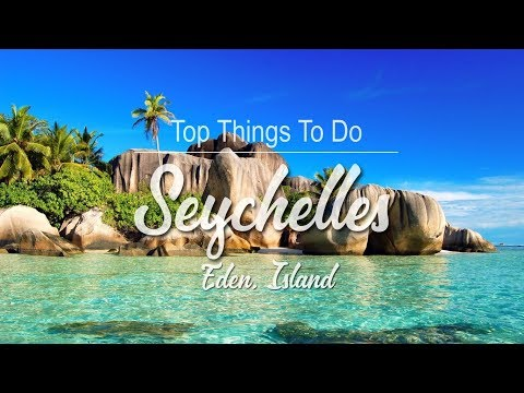 Top Things TO DO in Seychelles | Eden Island, Mahe + Eden Bl